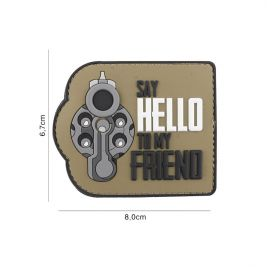 "Patch ""Say hello to my friend"" en PVC coyote - 101 Inc"